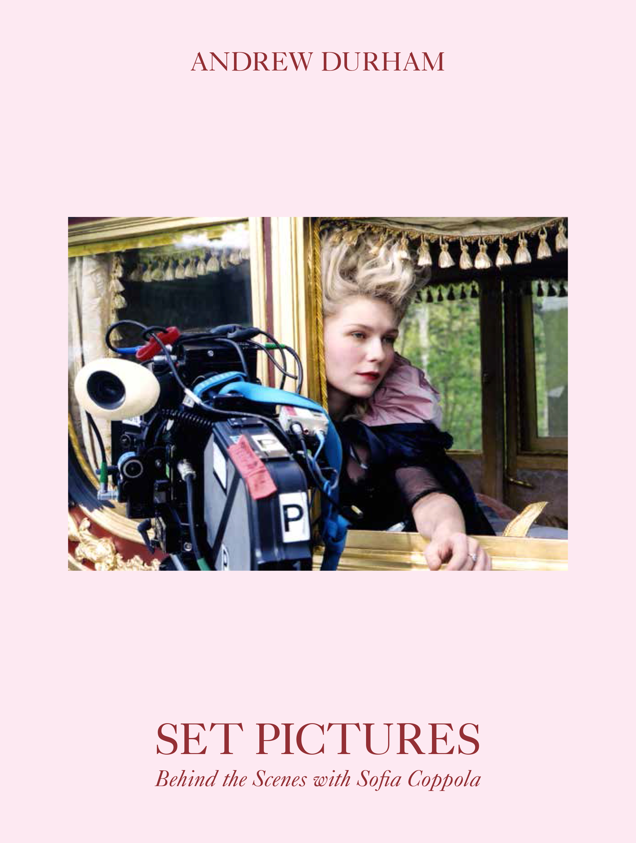 Andrew Durham SET PICTURES Behind the Scenes with Sofia Coppola<br>